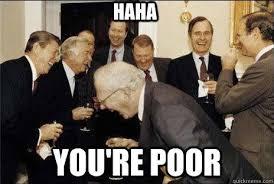 you're poor