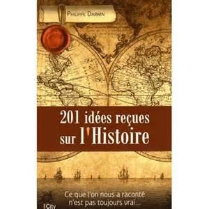 201 idées reçues sur l' Histoire