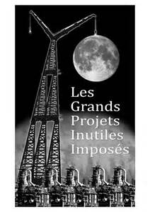 les grands projets inutiles imposés